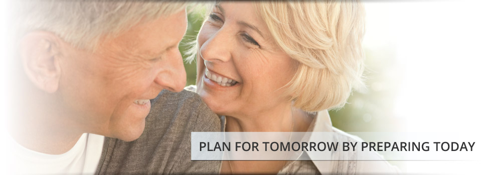 PLAN FOR TOMORROW BY PREPARING TODAY | elderly couple